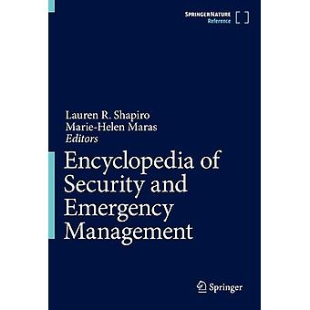 Encyclopedia of Security and Emergency Management by Edited by Lauren R Shapiro & Edited by Marie helen Maras
