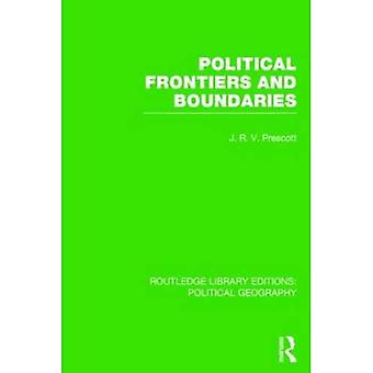 Political Frontiers and Boundaries (Routledge Library Editions: Political Geography)
