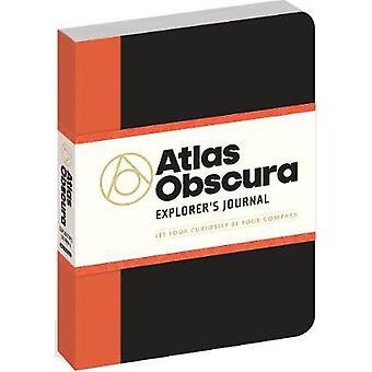 Atlas Obscura Explorer's Journal Let Your Curiosity Be Your Compass