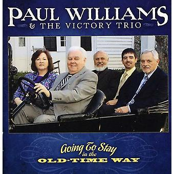 Paul Williams & the Victory Trio - Going to Stay in the Old-Time Way [CD] USA import