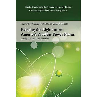 Keeping the Lights on at America's Nuclear Power Plants by Jeremy Car