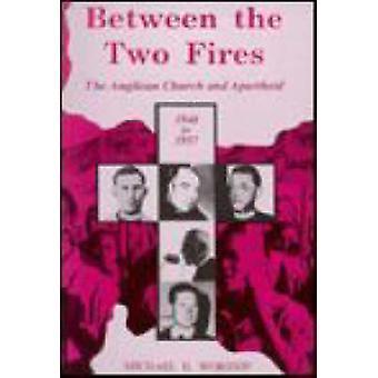 Tussen de twee branden - de Anglicaanse kerk en de Apartheid 1948-1957 door