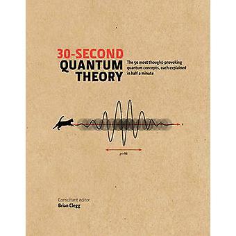 30-seconde kwantumtheorie - de 50 meest nadenken stemmende quantum conce