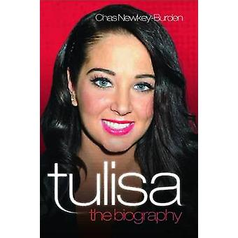 Tulisa - The Biography by Chas Newkey-Burden - 9781857826708 Book