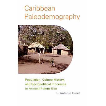 Caribische Paleodemography - bevolking - cultuurgeschiedenis- en Sociopo