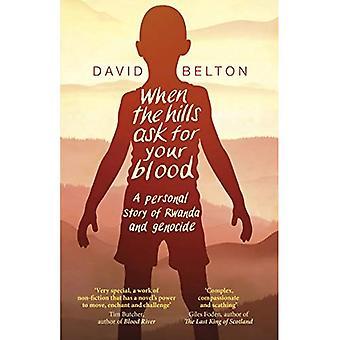 När kullarna ber om ditt blod: En personlig berättelse av folkmord och Rwanda