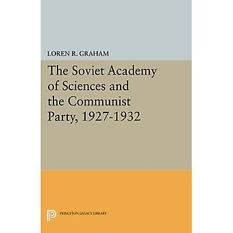 The Soviet Academy of Sciences and the Communist Party, 1927-1932 (Studies of the Harriman Institute, Columbia...