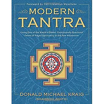 Moderne Tantra: Wonen een van's werelds oudste, beoefend continu vormen van heidense spiritualiteit in de nieuwe...
