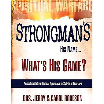 Strongman's His Name...: What's His Game?