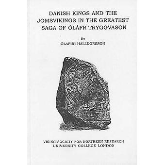Danish Kings and the Jomsvikings in the Greatest Saga of Olafr Tryggvason
