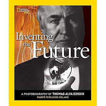 Inventing the Future: A Photobiography of Thomas Alva Edison (National Geographic Photobiographies (Hardcover))