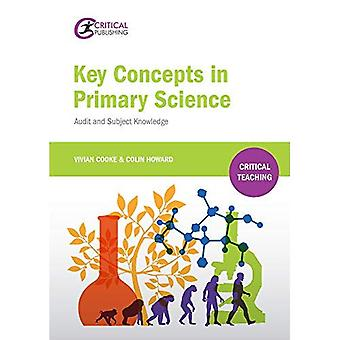 Key Concepts in Primary Science: Audit and Subject Knowledge (Critical Teaching)