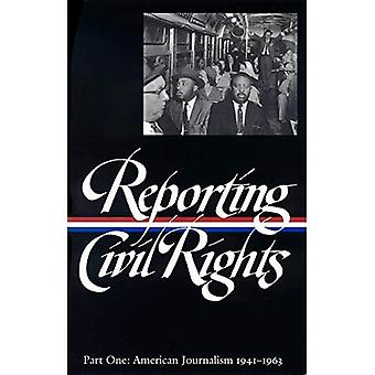 Reporting Civil Rights, Part One: American Journalism 1941-1963: 1 (Library of America)