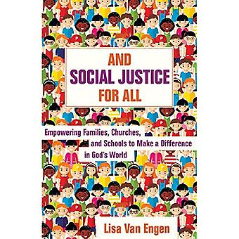 And Social Justice for All: Empowering Families, Churches, and Schools to Make a Difference in God's� World