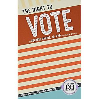 The Right to Vote (American Values and Freedoms)