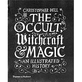 Okkultismus, Hexerei & Magic: An Illustrated History