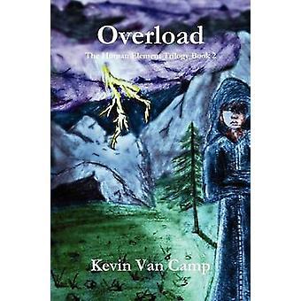 Overbelasting van boek 2 van het menselijke Element trilogie door Van Camp & Kevin