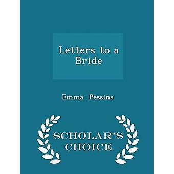 Letters to a Bride  Scholars Choice Edition by Pessina & Emma