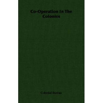 CoOperation in the Colonies by Colonial Bureau & Bureau