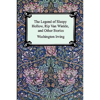 The Legend of Sleepy Hollow Rip Van Winkle and Other Stories The SketchBook of Geoffrey Crayon Gent. by Irving & Washington
