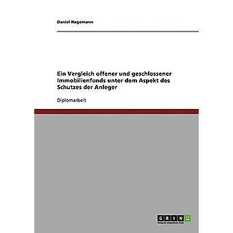 Schutz der Anleger Bei Besorgnis Und Geschlossenen Immobilienfonds von Hagemann & Daniel