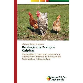 ProDuo de Frangos Caipira door Borges de Loureiro Joo Paulo