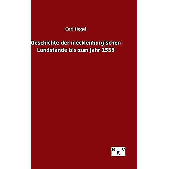 Geschichte der mecklenburgischen Landstnde bis zum Jahr 1555 by Hegel & Carl