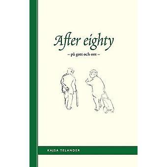 After eighty by Telander & Kajsa