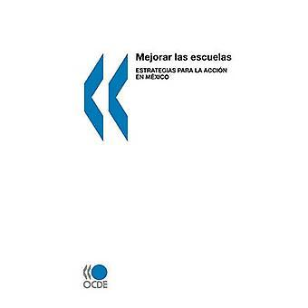 Mejorar las escuelas Estrategias para la accin en Mxico من قبل منظمة التعاون والتنمية في الميدان الاقتصادي للنشر