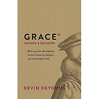 Grace definiert und verteidigt: was ein 400-Jahr-alten Geständnis lehrt uns über Sünde, Erlösung und die Souveränität Gottes