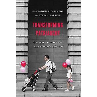 Transforming Patriarchy - Chinese Families in the Twenty-First Century