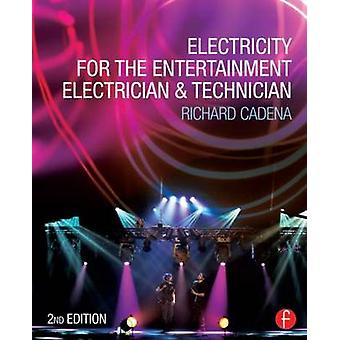 Electricity for the Entertainment Electrician & Technician by Richard
