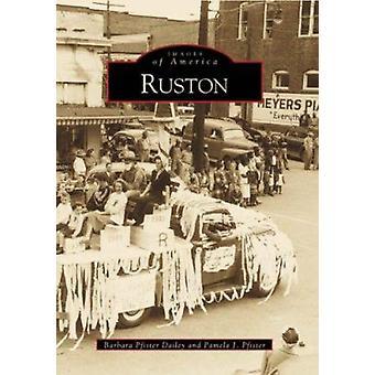 Ruston by Barbara Pfister Dailey - Barbara Pfister Dailey - Pamela J