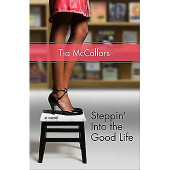 Steppin' Into the Good Life by Tia McCollors - 9780802462916 Book