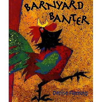 Barnyard Banter by Denise Fleming - Deborah J Short - Josefina Villam