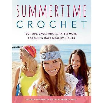 Summertime Crochet - 30 Tops - Bags - Wraps - Hats & More for Sunny Da