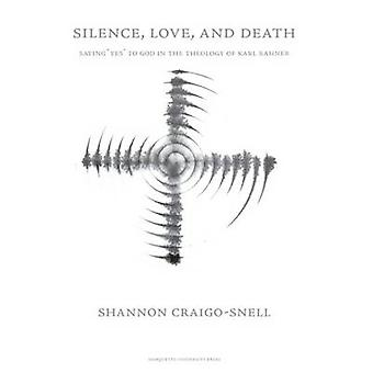 Silence - Love - and Death - Saying Yes to God in the Theology of Karl