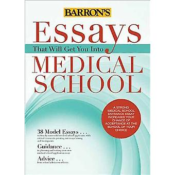 Essays That Will Get You into Medical School (4th Revised edition) by