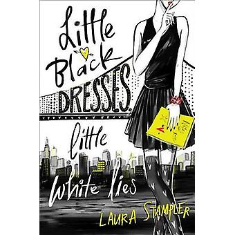 Little Black Dresses - Little White Lies by Laura Stampler - 97814814