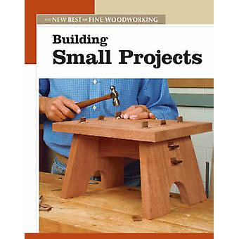 Building Small Projects by  -Fine Woodworking - Magazine - 978156158730