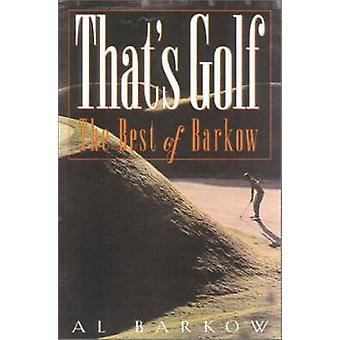 That's Golf - The Best of Barkow by Al Barkow - 9781580800969 Book