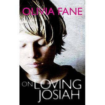 On Loving Josiah by Olivia Fane - 9781906413798 Book