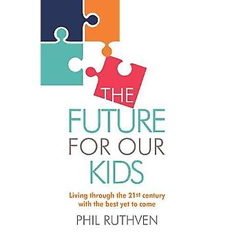 The Future for Our Kids - Plan for the future for yourself and your ch