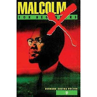 Malcolm X for Beginners by Bernard Aquina Doctor - 9781934389041 Book