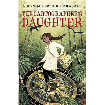 The Cartographer's Daughter by Kiran Millwood Hargrave - 978055353528
