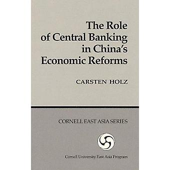 The Role of Central Banking in China's Economic Reforms by Carsten Ho