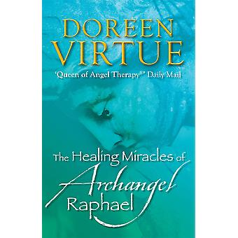 Healing Miracles of archangel Raphael 9781848501508