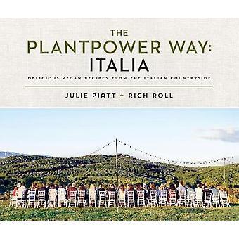 The Plantpower Way - Italia - Delicious Vegan Recipes from the Italian