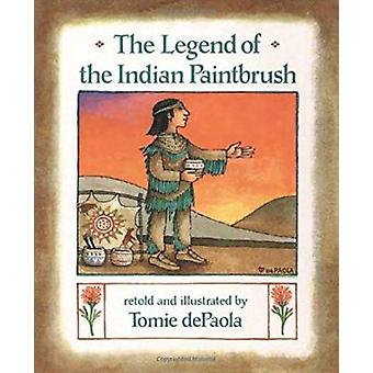 The Legend of the Indian Paintbrush by dePaola - Tomie/ dePaola - Tom