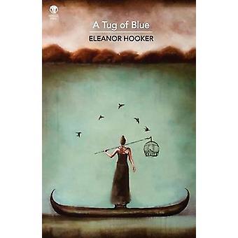 A Tug of Blue by Hooker & Eleanor
